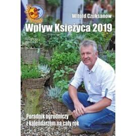 Wpływ Księżyca 2019 W.Czuksanow poradnik ogrodniczy z kalendarzem